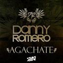 Danny Romero - Agachate