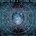 Arnie Swenson / David Mead / Kurt Bauer David Britton Steve Gordon Corey Elbin - Sonatas for a tilting moon