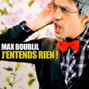 Max Boublil - J'entends rien !