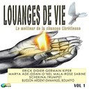 Buisson Ardent / Emmanuel Bouaffo / Erick Didier / Germain Kiper / Marya Adé / O'nel Mala / Odan / Sabine Rose / Schekina / Trumpet - Louanges de vie, vol. 1 (le meilleur de la chanson chretienne)