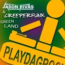 Creeperfunk / Jason Rivas - Green land