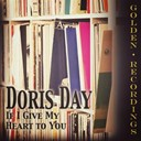 Doris Day - If i give my heart to you