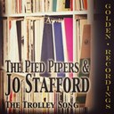 Jo Stafford / The Pied Pipers - The trolley song