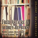 Audrey Hepburn / Fred Astaire - How long has this been going on