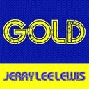 Jerry Lee Lewis - Gold: jerry lee lewis