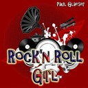 Paul Glaeser - Rock'n roll girl (tribute to paul collins)