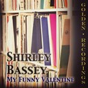 Shirley Bassey - My funny valentine