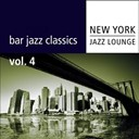 New York Jazz Lounge - Bar jazz classics (volume 4)