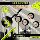 Danyel G&eacute;rard / Dick Rivers / Frankie Jordan / Hugues Aufray / Johnny Hallyday / Les Chats Sauvages / Nancy Holloway / Petula Clark / Richard Anthony / Vic Laurens Et Les Vautours - 1960 les ann&eacute;es idoles (collection, vol. 1)