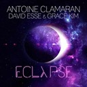 Antoine Clamaran - Eclypse (feat. david esse, grace kim)
