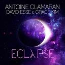 Antoine Clamaran - Eclypse (feat. david esse, grace kim)