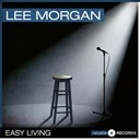 Lee Morgan - Easy living