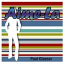 Paul Glaeser - Aime-la (tribute to france gall)
