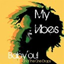 Baby'oul & The One Drops - My vibes