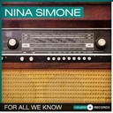 Nina Simone - For all we know