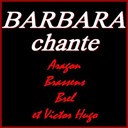 Barbara - Barbara chante aragon, brassens, brel et victor hugo (remastered)