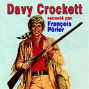 François Perrier / Serge Reggiani - Davy crockett