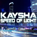 Kaysha - Speed of light