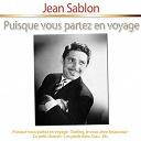 Jean Sablon - Puisque vous partez en voyage (feat. mireille, pills & tabet)