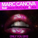 Marc Canova - Only you 2012 (feat. jason mcknight & jice)