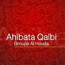 Groupe Al Houda - Ahibata qalbi (chants religieux soufis - inchad - quran - coran)