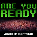 Joachim Garraud - Are u ready