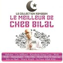 Cheb Bilal - Collection ramadan : le meilleur de cheb bilal