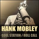 Hank Mobley - Soul station / roll call