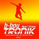 B-Boy Tronik - Now i know
