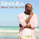 Singuila - Mieux loin de moi