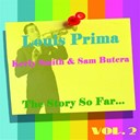 Keely Smith / Louis Prima / Sam Butera - Louis prima, keely smith &amp; sam butera: the story so far, vol.2