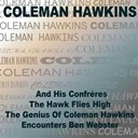 Coleman Hawkins - Coleman hawkins and his confrères / the hawk flies high / the genius of coleman hawkins / coleman hawkins encounters ben webster