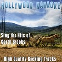 Hollywood Karaoke - Sing the hits of garth brooks (karaoke version) (originally performed by garth brooks)