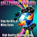Hollywood Karaoke - Sing the hits of miley cyrus (karaoke version) (originally performed by miley cyrus)