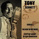 Tony Bennett - Tony bennett: could 7/ the beat of my heart/ i left my heart in san francisco