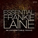 Frankie Laine - Essential frankie laine - 88 unforgettable tracks (feat. michel legrand & his orchestra, frankie laine and johnnie ray, loulie jean norman, buck clayton, jo stafford, the four lads, doris day, jimmy boyd)
