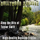 Hollywood Karaoke - Sing the hits of taylor swift (karaoke version) (originally performed by taylor swift)