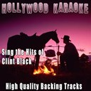 Hollywood Karaoke - Sing the hits of clint black (karaoke version) (originally performed by clint black)