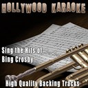 Hollywood Karaoke - Sing the hits of bing crosby (karaoke version) (originally performed by bing crosby)