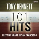 Tony Bennett - Tony bennett: 101 hits - i left my heart in san francisco