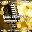 Pro Choice Karaoke - Sing the hits of the young rascals (karaoke version) (originally performed by the young rascals)