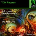 A Surgeon - The mad live (feat. path generator)