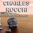 Charles Rocchi - Corsican songs (the greatest songs of corsica)
