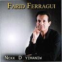 Farid Ferragui - Nekk d yimaniw