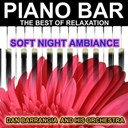 Dan Barrangia - Piano Bar (The Best of Relaxation - Soft Night Ambiance)