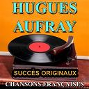 Hugues Aufray - Chansons françaises (succès originaux)
