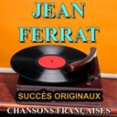 Jean Ferrat - Chansons fran&ccedil;aises (succ&egrave;s originaux)
