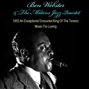 Ben Webster - 1953 an exceptional encounter / king of the tenor / music for loving