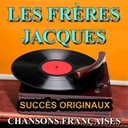 Les Fr&egrave;res Jacques - Chansons fran&ccedil;aises (succ&egrave;s originaux)