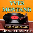 Yves Montand - Chansons fran&ccedil;aises (succ&egrave;s originaux)